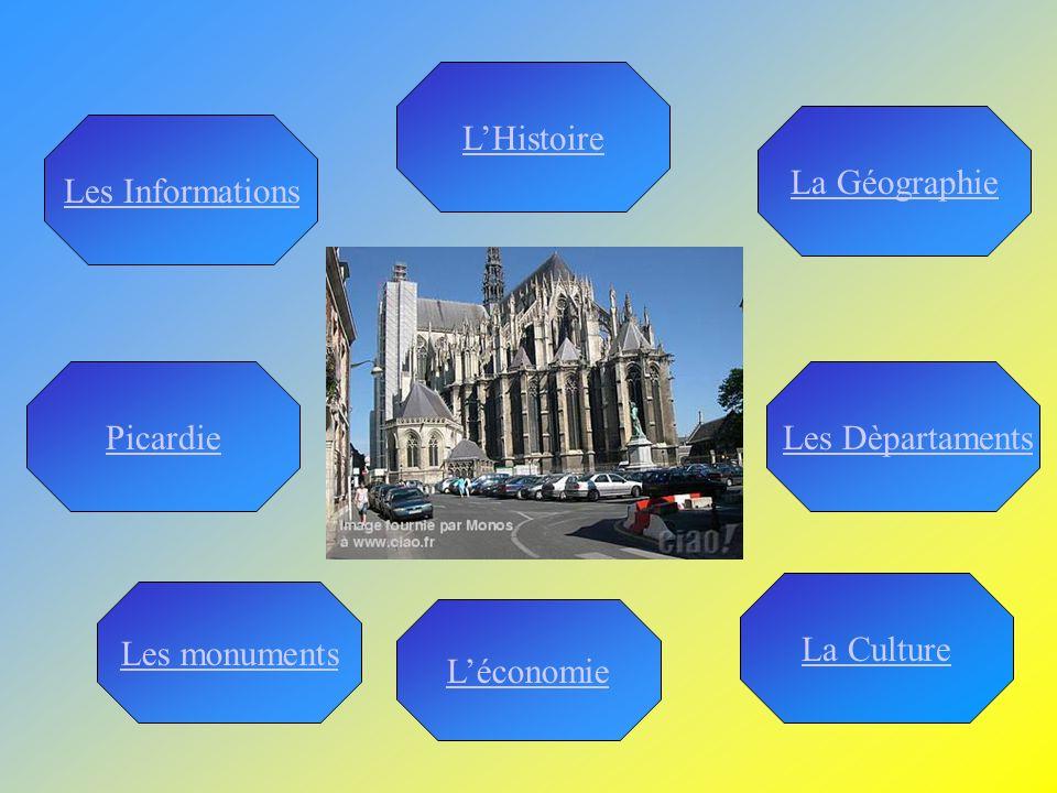 L'Histoire La Géographie. Les Informations. Picardie. Les Dèpartaments. La Culture. Les monuments.