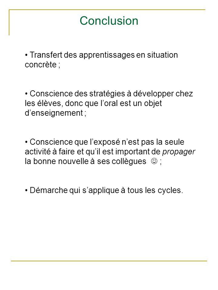 Conclusion Transfert des apprentissages en situation concrète ;