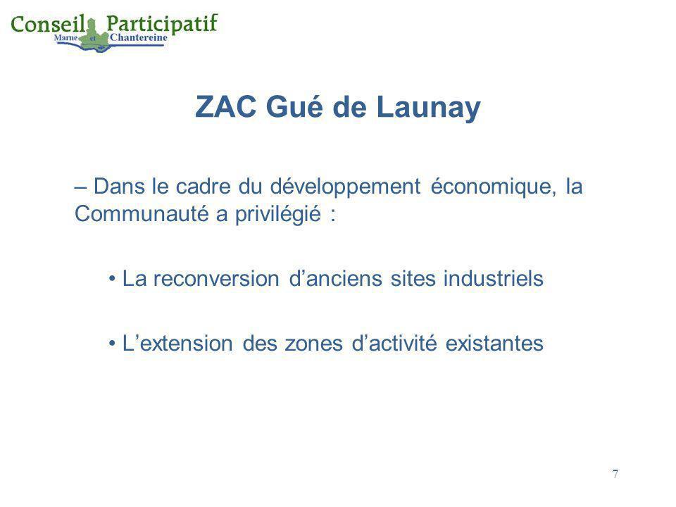 ZAC Gué de Launay Dans le cadre du développement économique, la Communauté a privilégié : La reconversion d'anciens sites industriels.