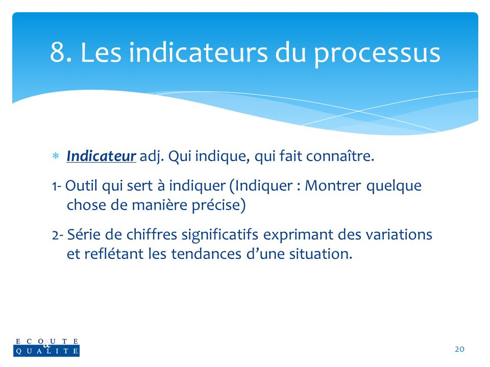 8. Les indicateurs du processus