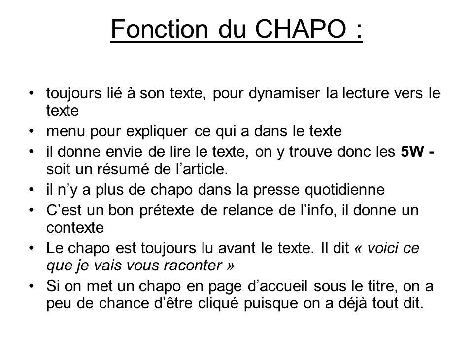 Fonction du CHAPO : toujours lié à son texte, pour dynamiser la lecture vers le texte. menu pour expliquer ce qui a dans le texte.