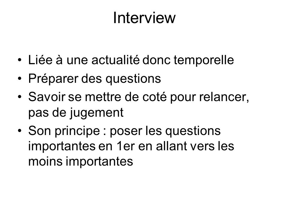 Interview Liée à une actualité donc temporelle Préparer des questions