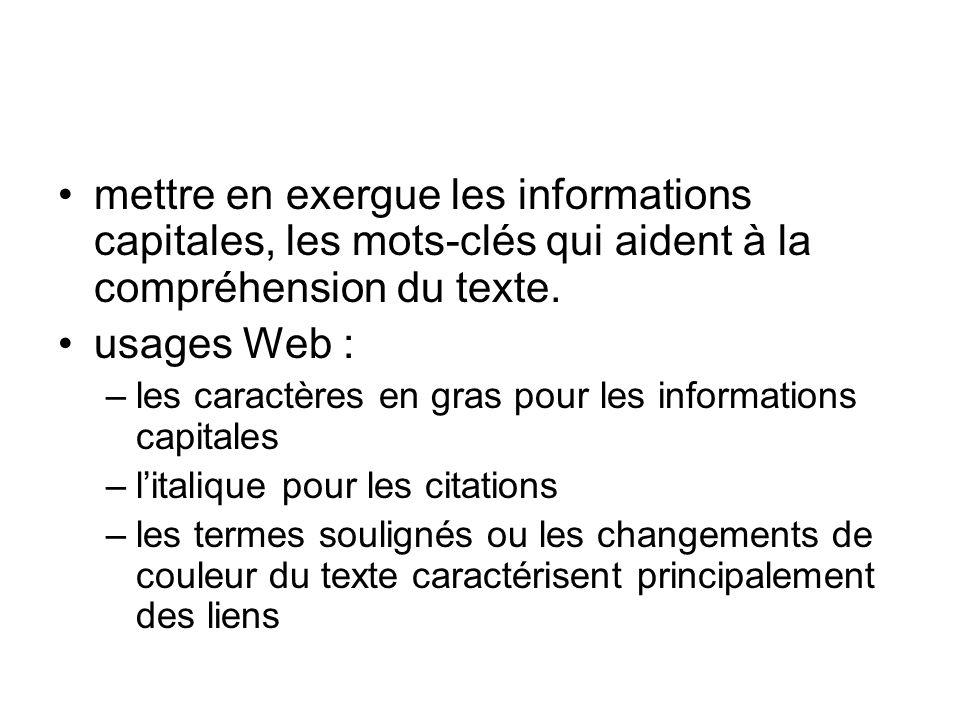 mettre en exergue les informations capitales, les mots-clés qui aident à la compréhension du texte.
