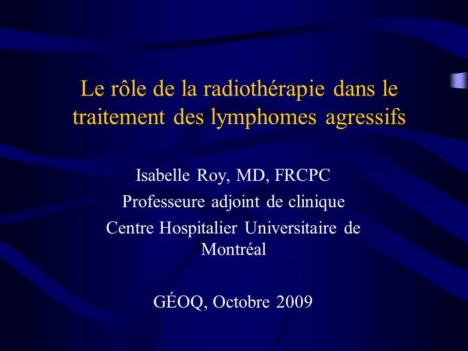 Le rôle de la radiothérapie dans le traitement des lymphomes agressifs