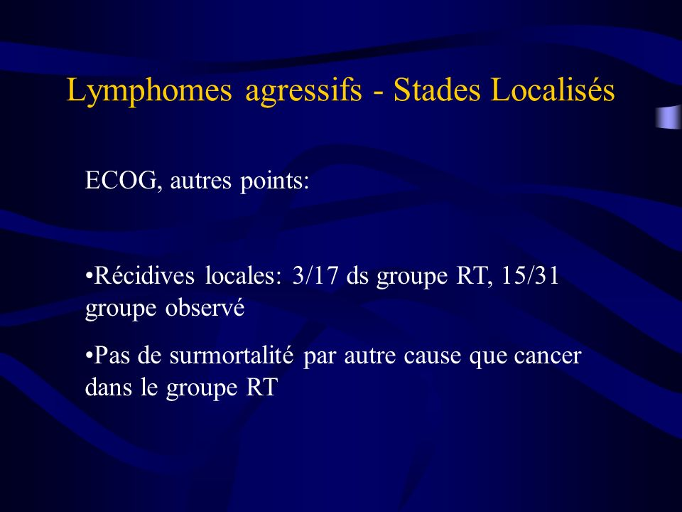 Lymphomes agressifs - Stades Localisés