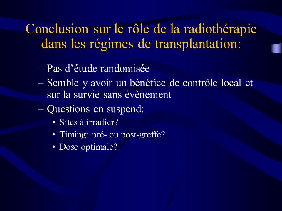 Conclusion sur le rôle de la radiothérapie dans les régimes de transplantation: