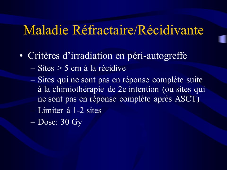 Maladie Réfractaire/Récidivante