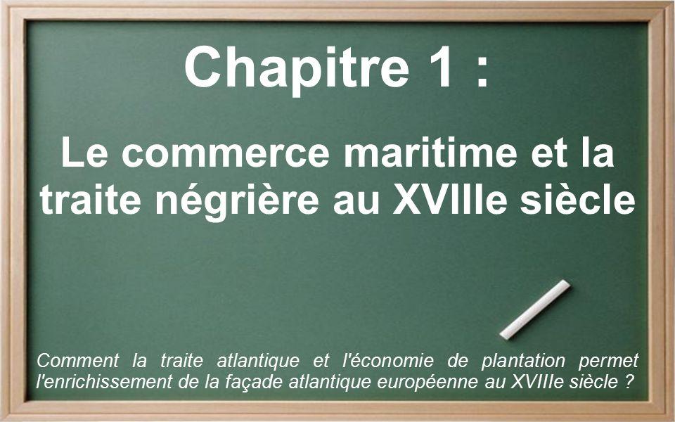 Le commerce maritime et la traite négrière au XVIIIe siècle