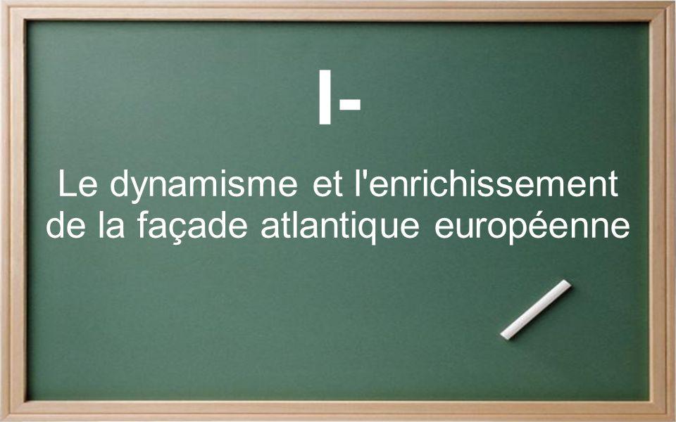 Le dynamisme et l enrichissement de la façade atlantique européenne
