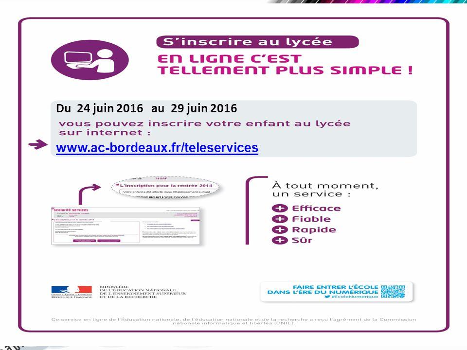 Du 24 juin 2016 au 29 juin 2016 www.ac-bordeaux.fr/teleservices