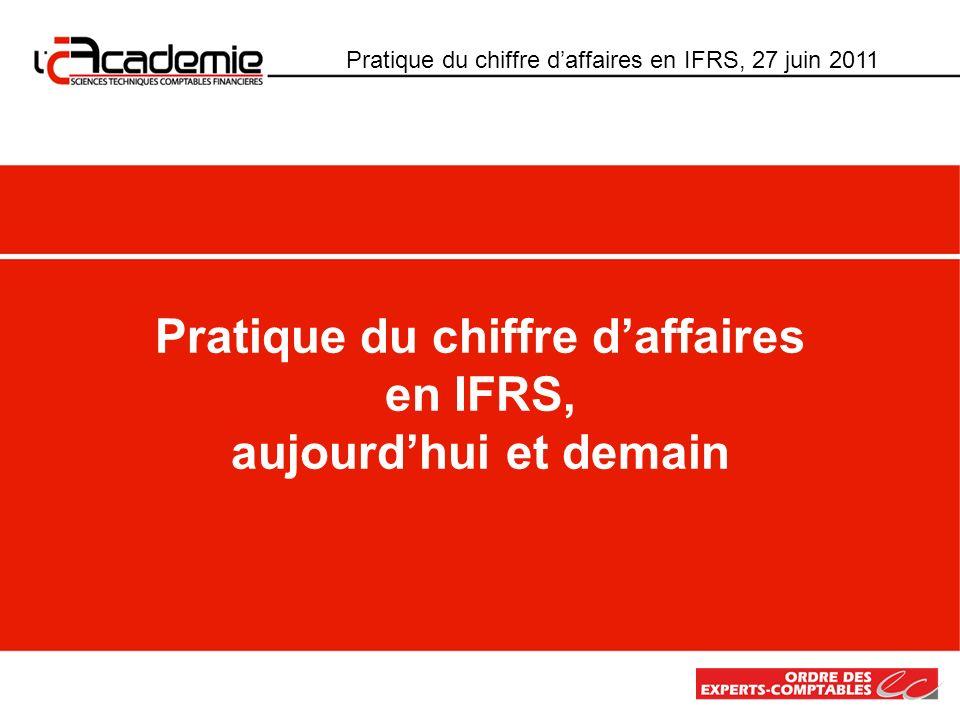 Pratique du chiffre d'affaires en IFRS, aujourd'hui et demain