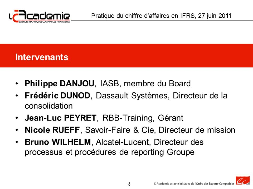 Intervenants Philippe DANJOU, IASB, membre du Board