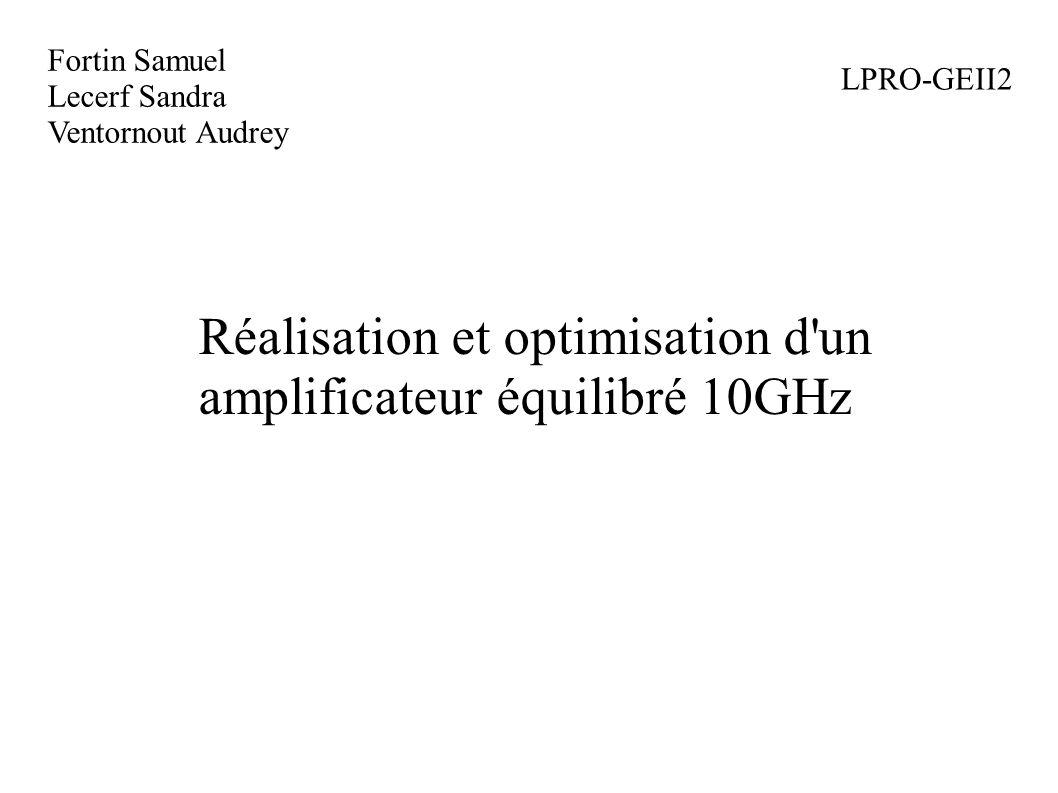 Réalisation et optimisation d un amplificateur équilibré 10GHz