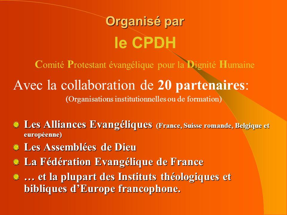 le CPDH Avec la collaboration de 20 partenaires: Organisé par