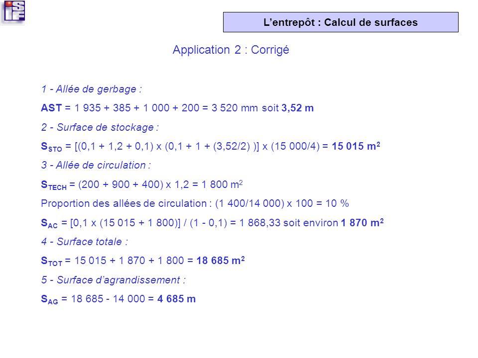 Application 2 : Corrigé 1 - Allée de gerbage :