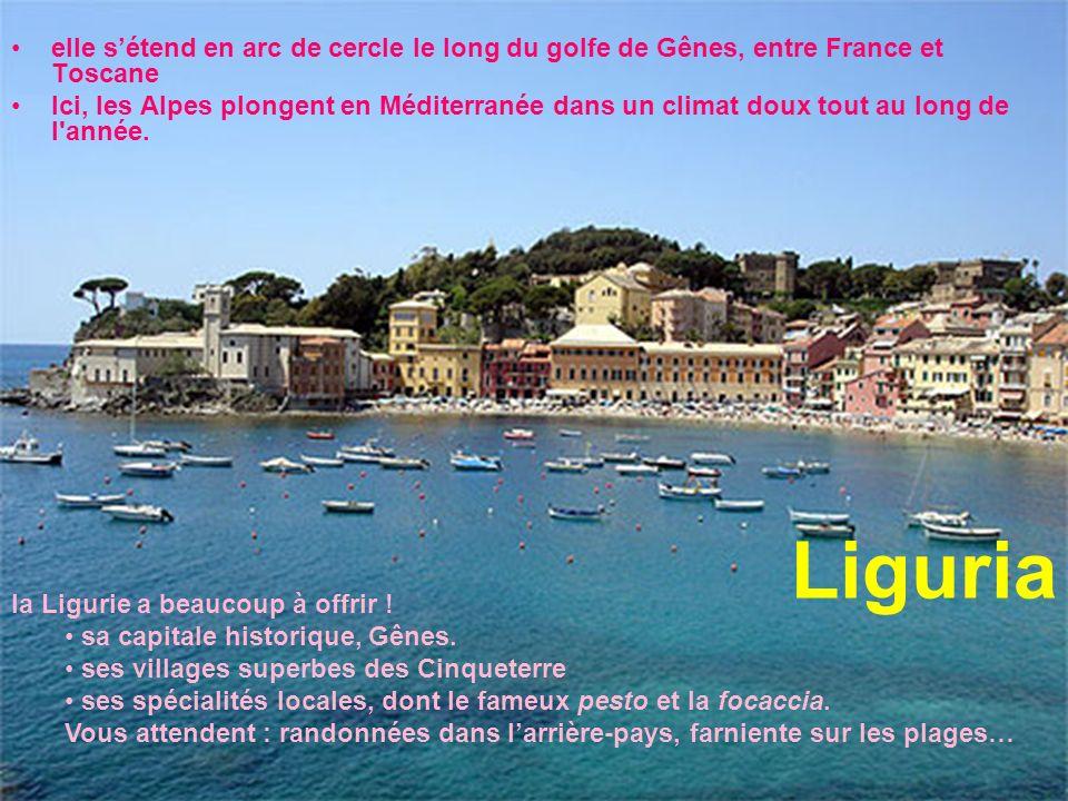elle s'étend en arc de cercle le long du golfe de Gênes, entre France et Toscane