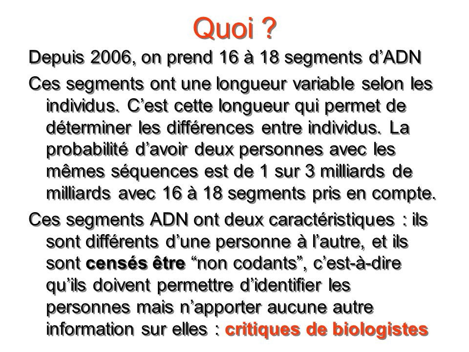 Quoi Depuis 2006, on prend 16 à 18 segments d'ADN