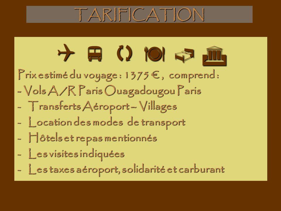       TARIFICATION Prix estimé du voyage : 1375 € , comprend :