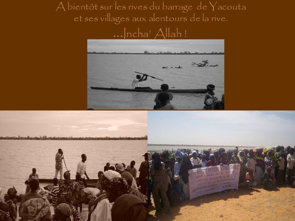 …Incha' Allah ! A bientôt sur les rives du barrage de Yacouta
