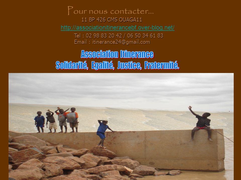Pour nous contacter… 11 BP 426 CMS OUAGA11 Association Itinerance