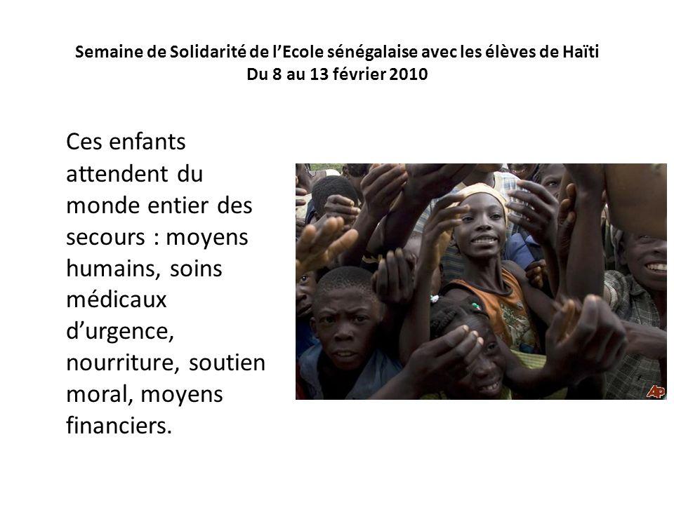 Semaine de Solidarité de l'Ecole sénégalaise avec les élèves de Haïti Du 8 au 13 février 2010