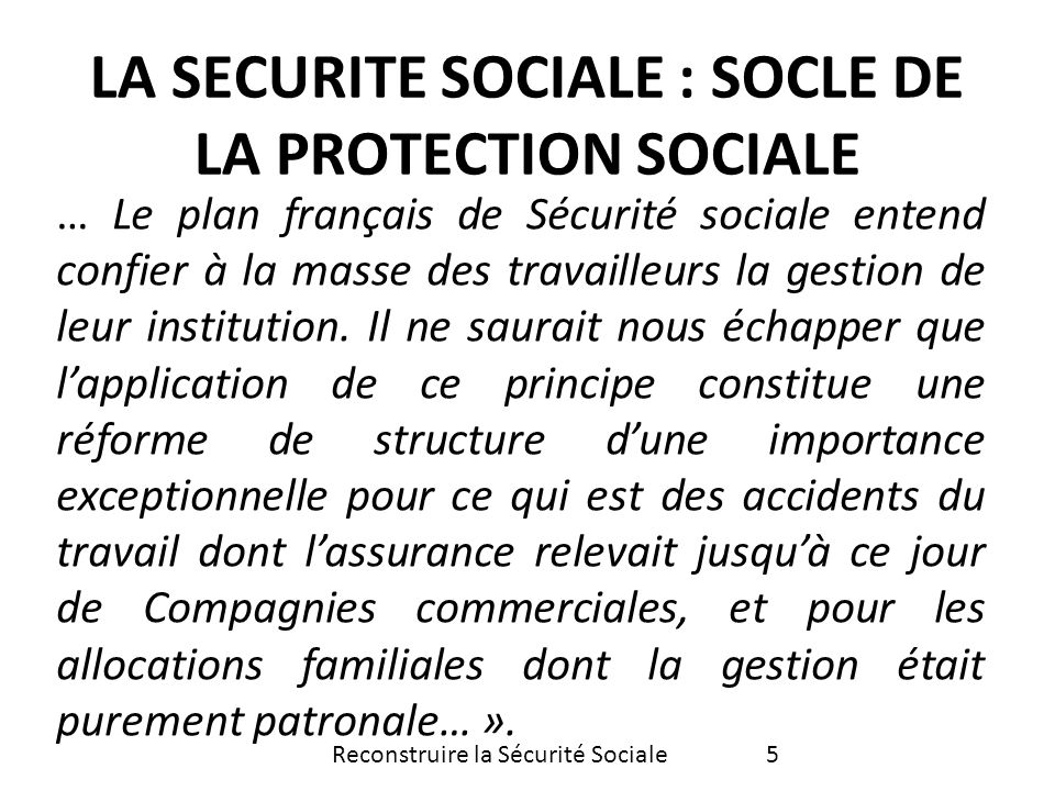 LA SECURITE SOCIALE : SOCLE DE LA PROTECTION SOCIALE