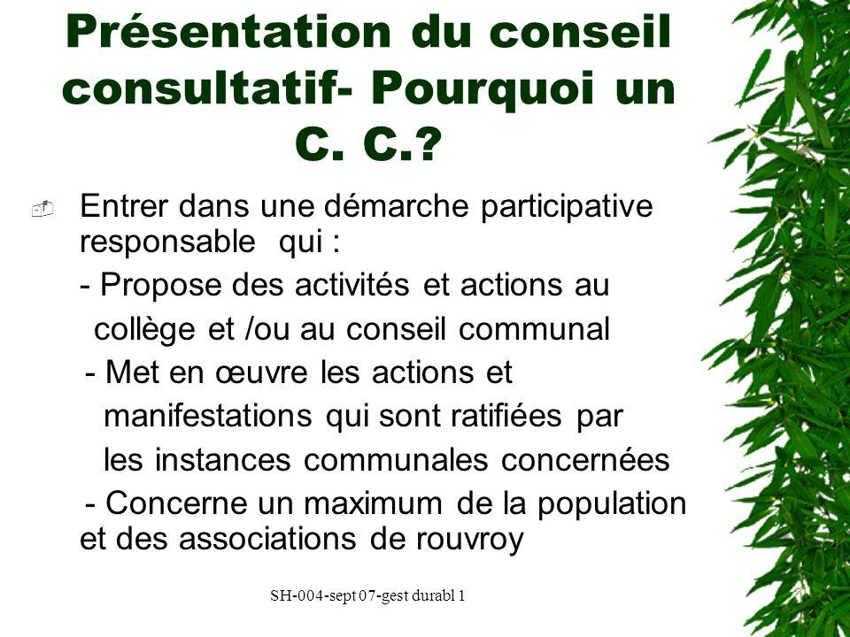 Présentation du conseil consultatif- Pourquoi un C. C.