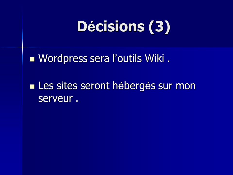 Décisions (3) Wordpress sera l'outils Wiki .