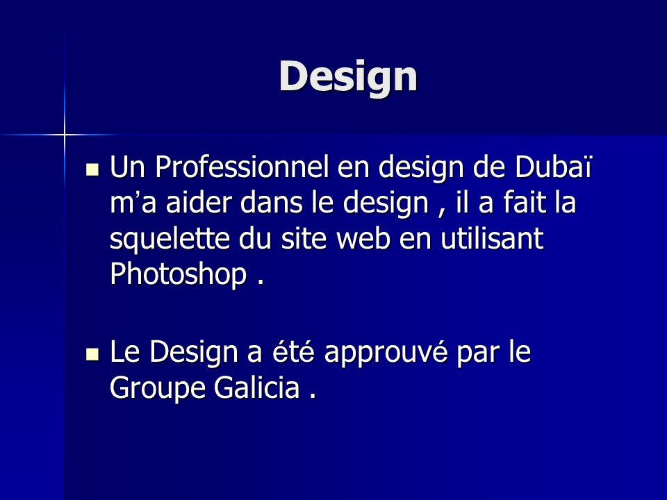 Design Un Professionnel en design de Dubaï m'a aider dans le design , il a fait la squelette du site web en utilisant Photoshop .