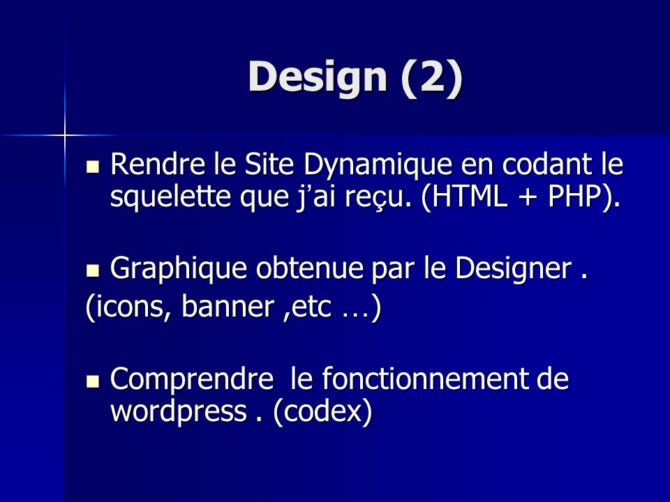 Design (2) Rendre le Site Dynamique en codant le squelette que j'ai reçu. (HTML + PHP). Graphique obtenue par le Designer .