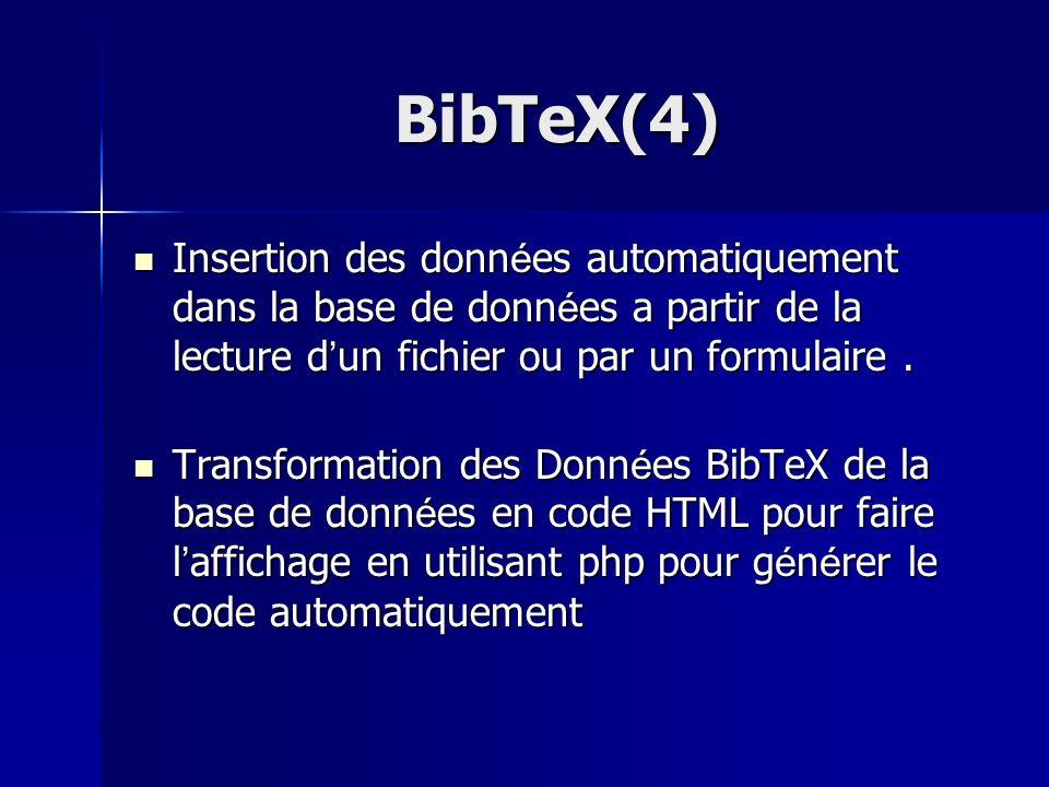 BibTeX(4) Insertion des données automatiquement dans la base de données a partir de la lecture d'un fichier ou par un formulaire .