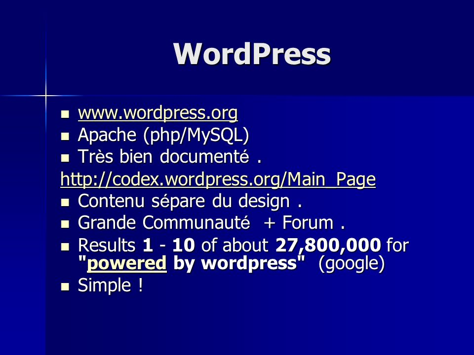 WordPress www.wordpress.org Apache (php/MySQL) Très bien documenté .