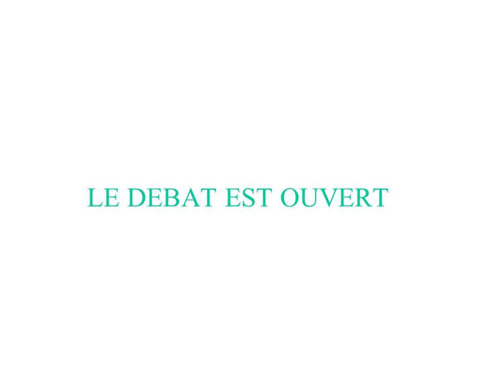 LE DEBAT EST OUVERT