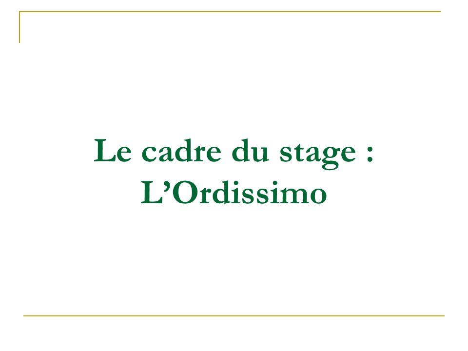 Le cadre du stage : L'Ordissimo