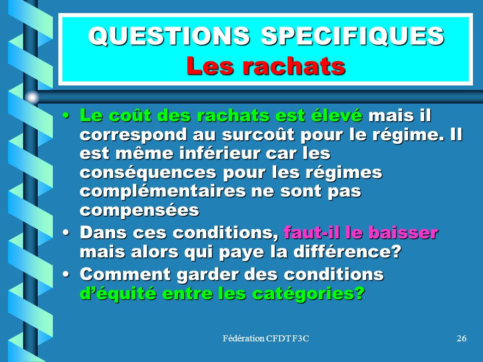 QUESTIONS SPECIFIQUES Les rachats