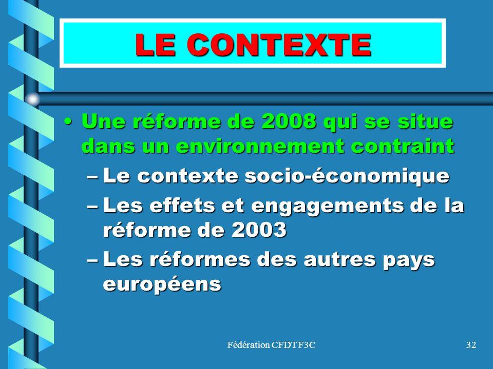 LE CONTEXTE Une réforme de 2008 qui se situe dans un environnement contraint. Le contexte socio-économique.