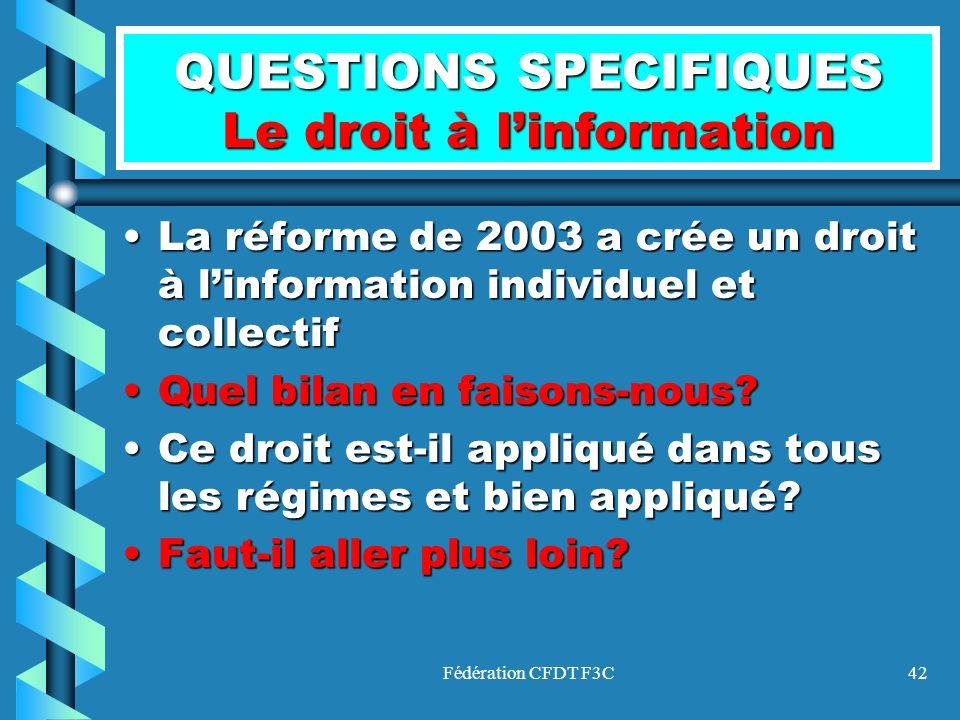 QUESTIONS SPECIFIQUES Le droit à l'information