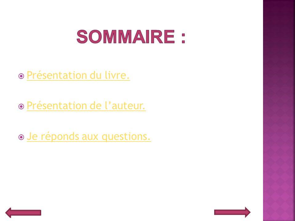 Sommaire : Présentation du livre. Présentation de l'auteur.