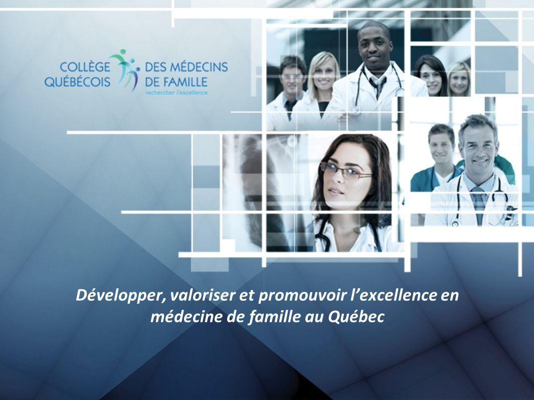 Développer, valoriser et promouvoir l'excellence en médecine de famille au Québec