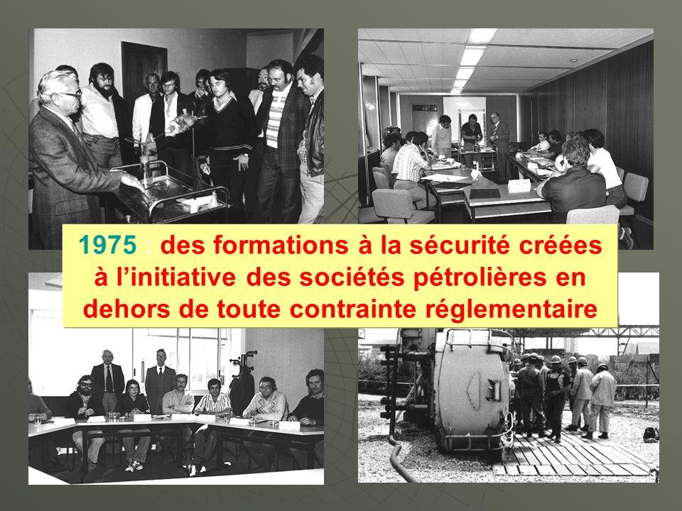 1975 : des formations à la sécurité créées à l'initiative des sociétés pétrolières en dehors de toute contrainte réglementaire