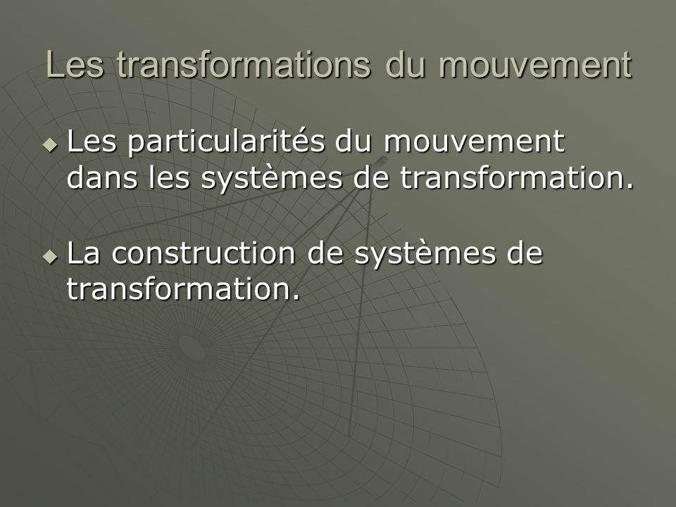 Les transformations du mouvement