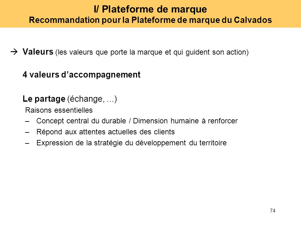 I/ Plateforme de marque Recommandation pour la Plateforme de marque du Calvados
