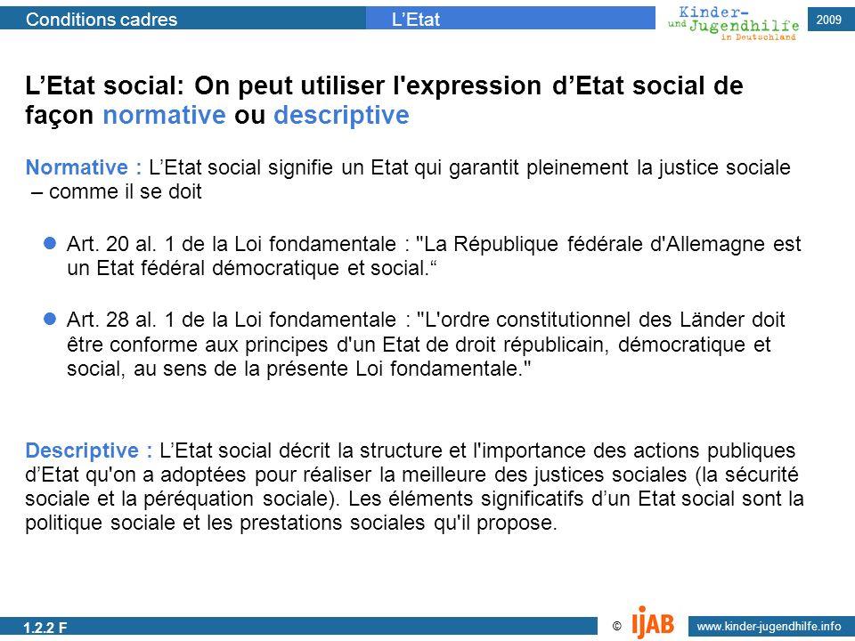 L'Etat social: On peut utiliser l expression d'Etat social de façon normative ou descriptive