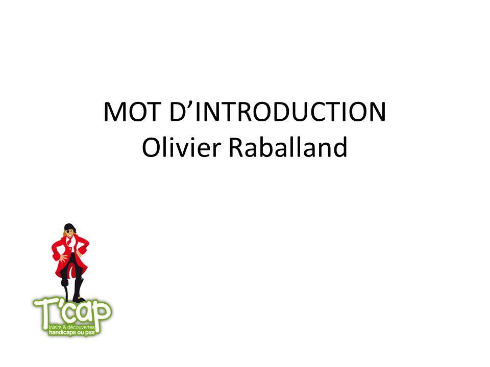 MOT D'INTRODUCTION Olivier Raballand