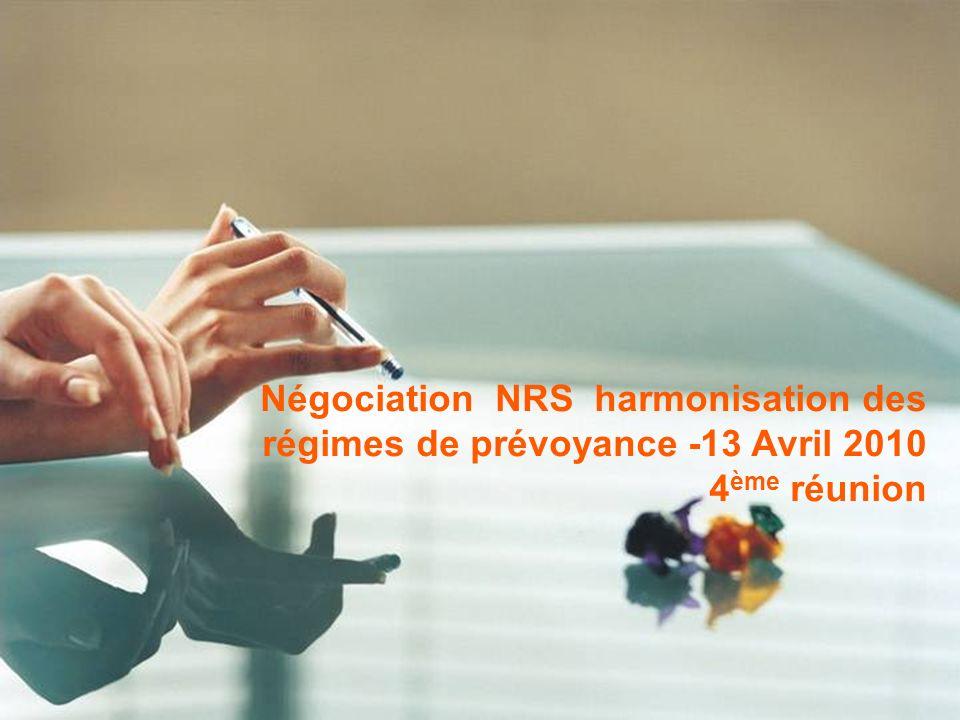 Négociation NRS harmonisation des régimes de prévoyance -13 Avril 2010