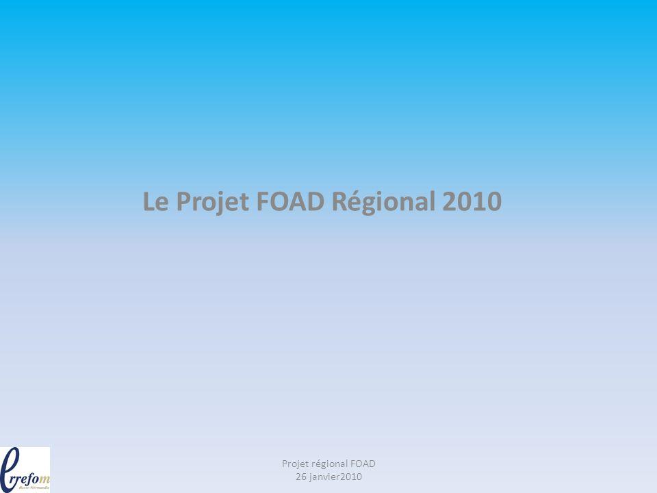 Le Projet FOAD Régional 2010
