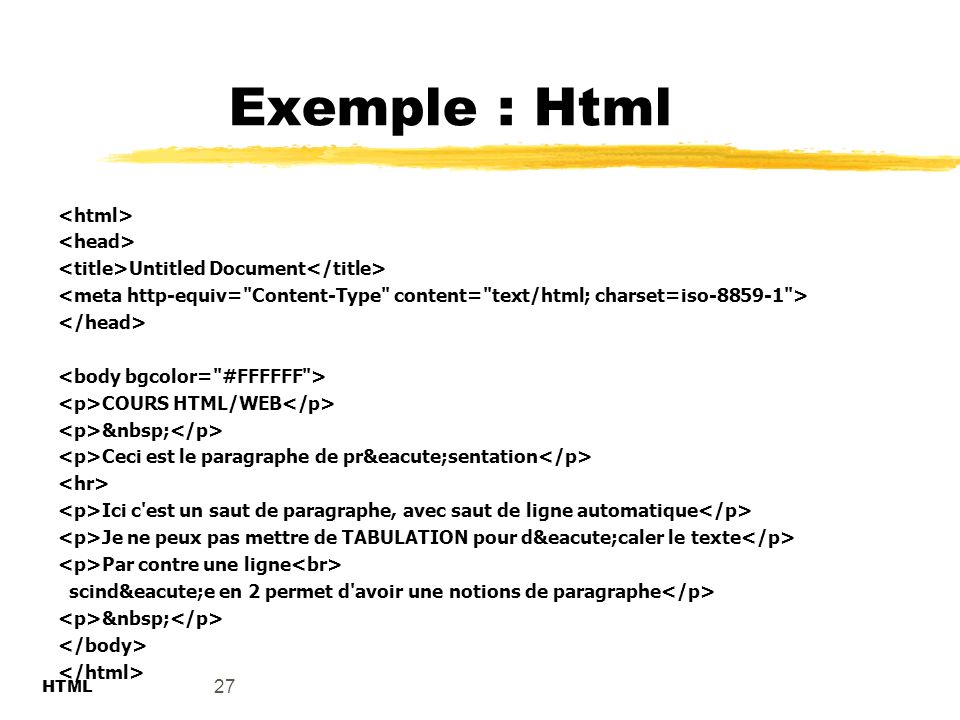 Exemple : Html <html> <head>