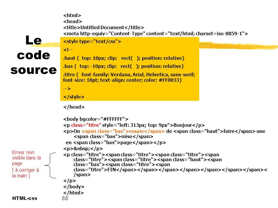 Le code source 68 <html> <head>