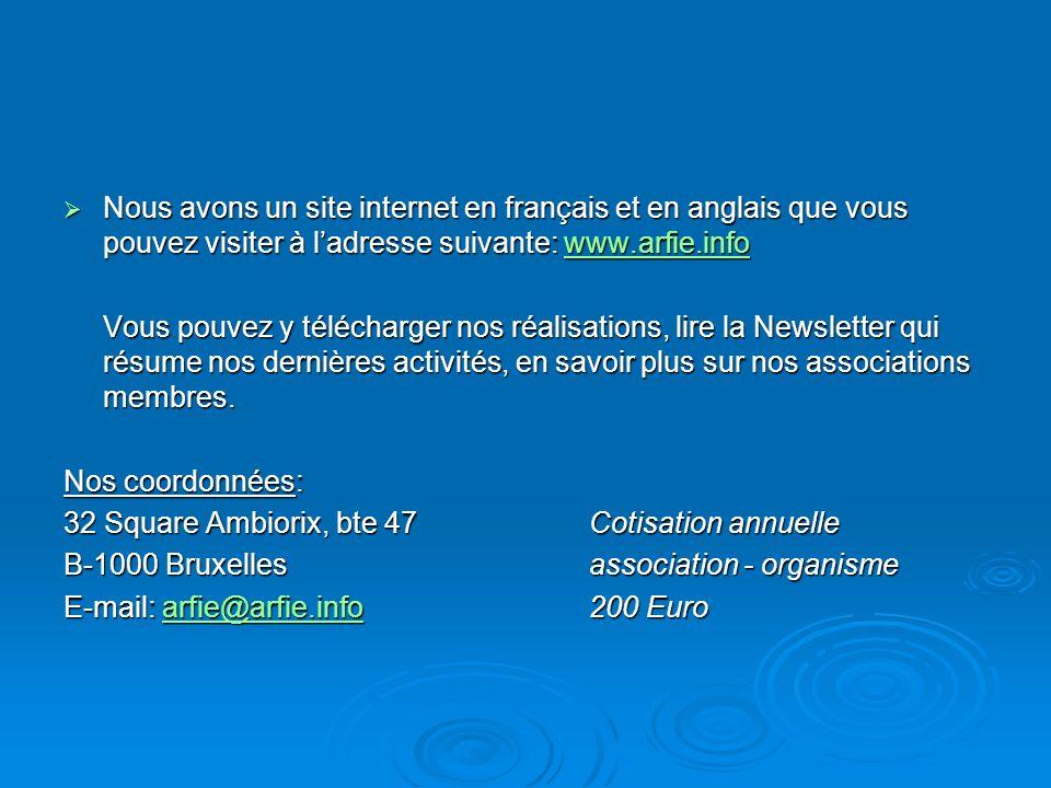 Nous avons un site internet en français et en anglais que vous pouvez visiter à l'adresse suivante: www.arfie.info