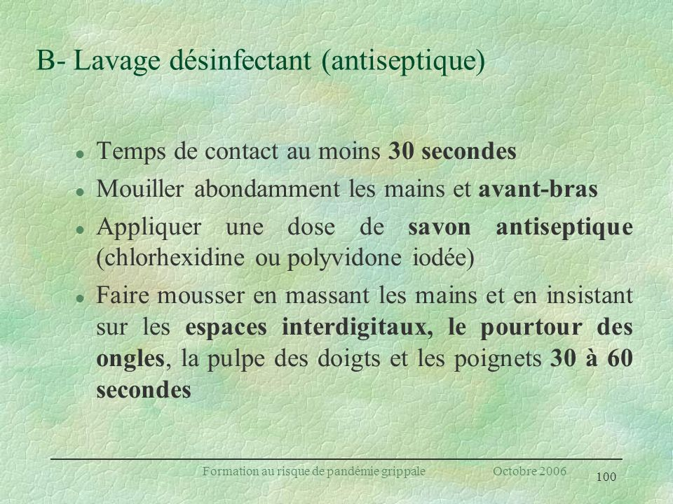 B- Lavage désinfectant (antiseptique)